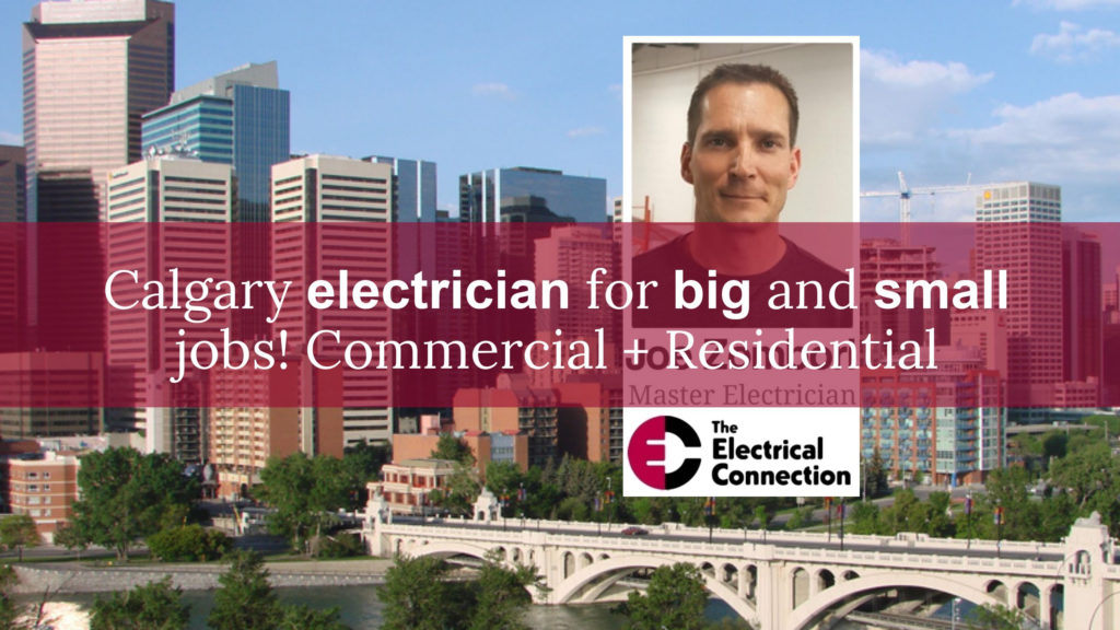 the electrical connection calgary electrician for residential and commercial jobs